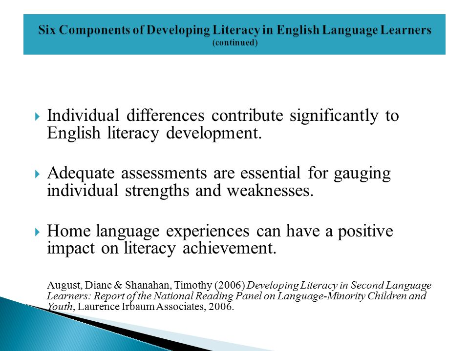  Individual differences contribute significantly to English literacy development.