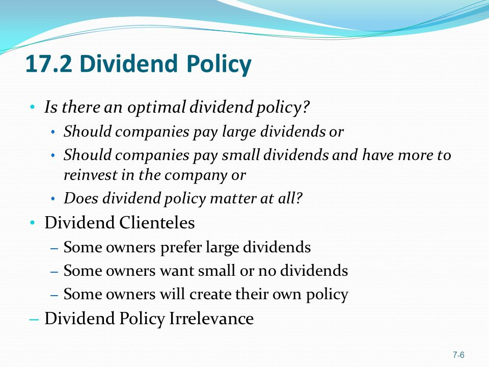 17.2 Dividend Policy Is there an optimal dividend policy.
