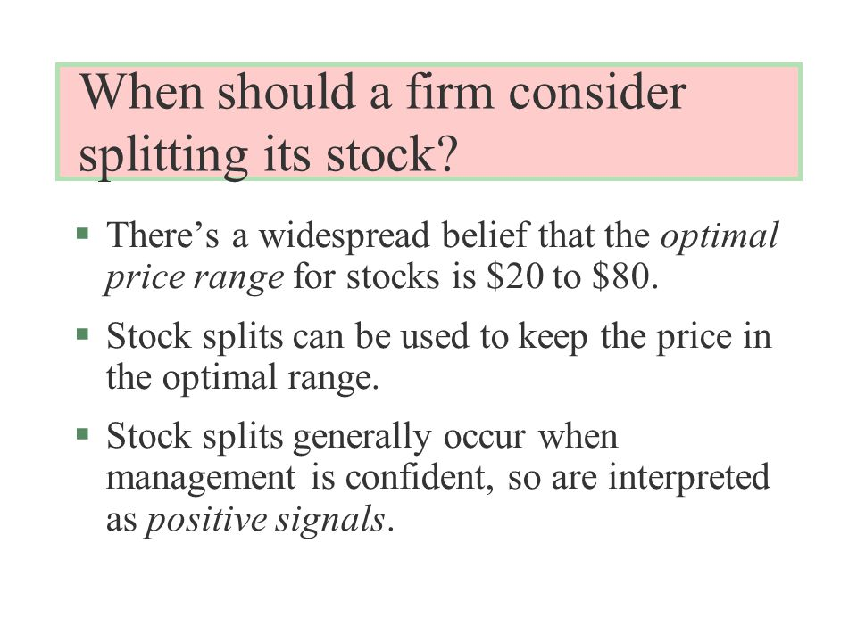 When should a firm consider splitting its stock.