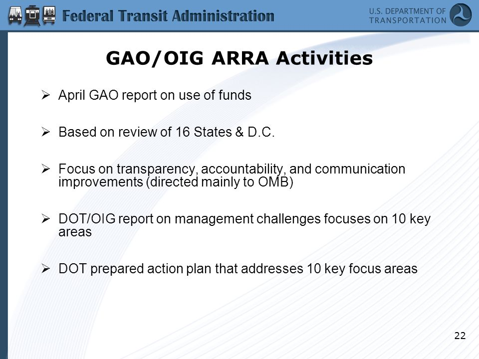 22 GAO/OIG ARRA Activities  April GAO report on use of funds  Based on review of 16 States & D.C.