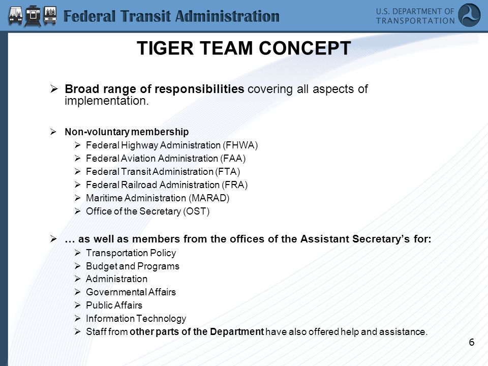 6 TIGER TEAM CONCEPT  Broad range of responsibilities covering all aspects of implementation.