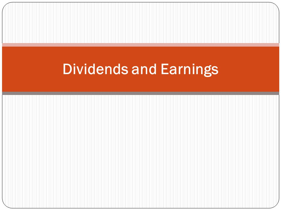 Dividends and Earnings