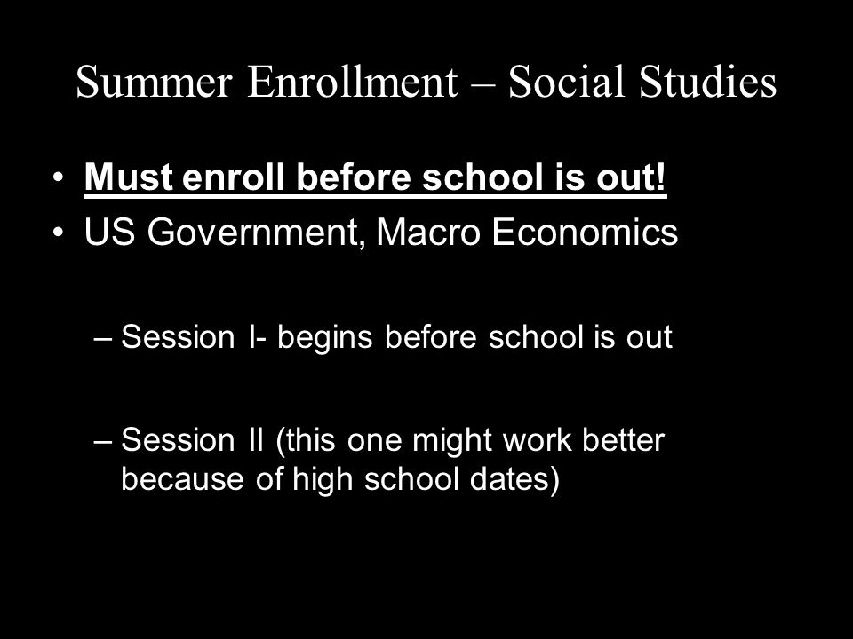 Summer Enrollment – Social Studies Must enroll before school is out.
