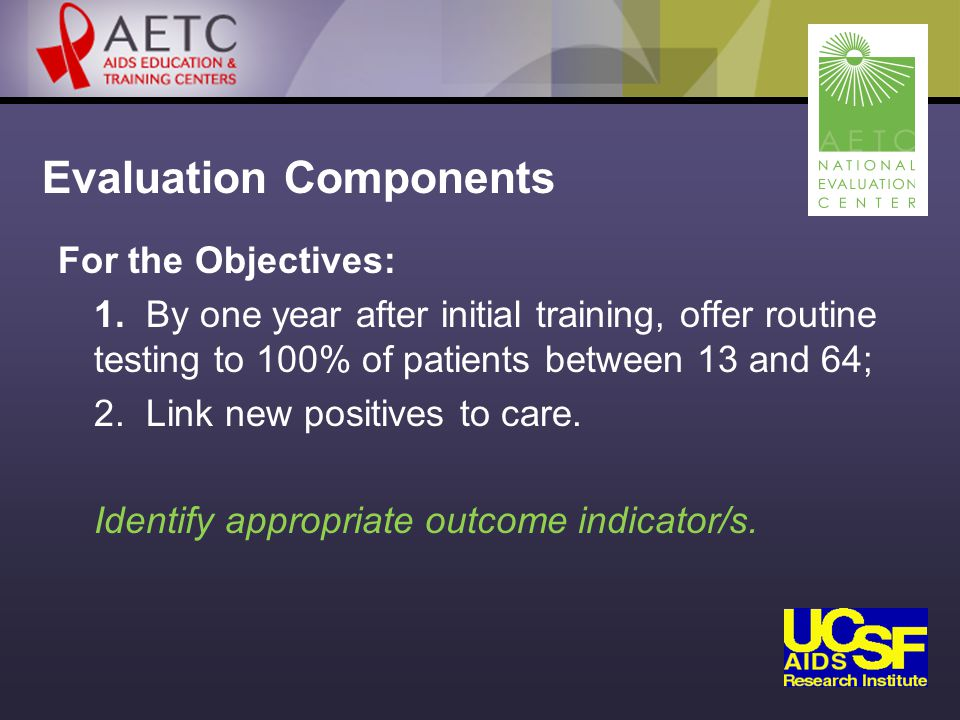 Evaluation Components For the Objectives: 1.