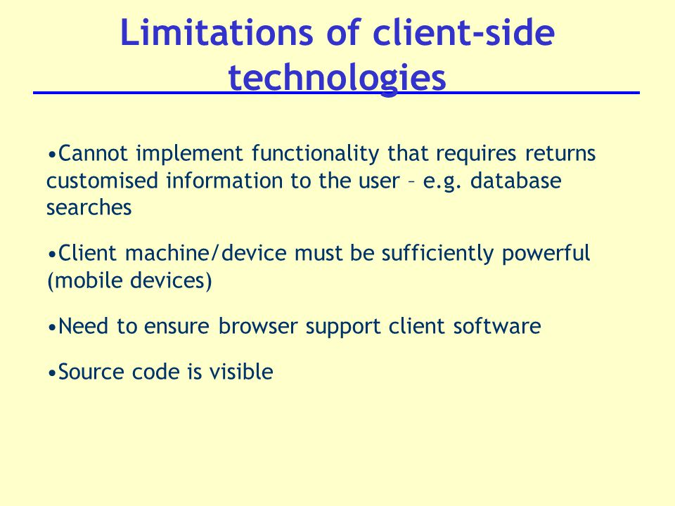 Cannot implement functionality that requires returns customised information to the user – e.g.