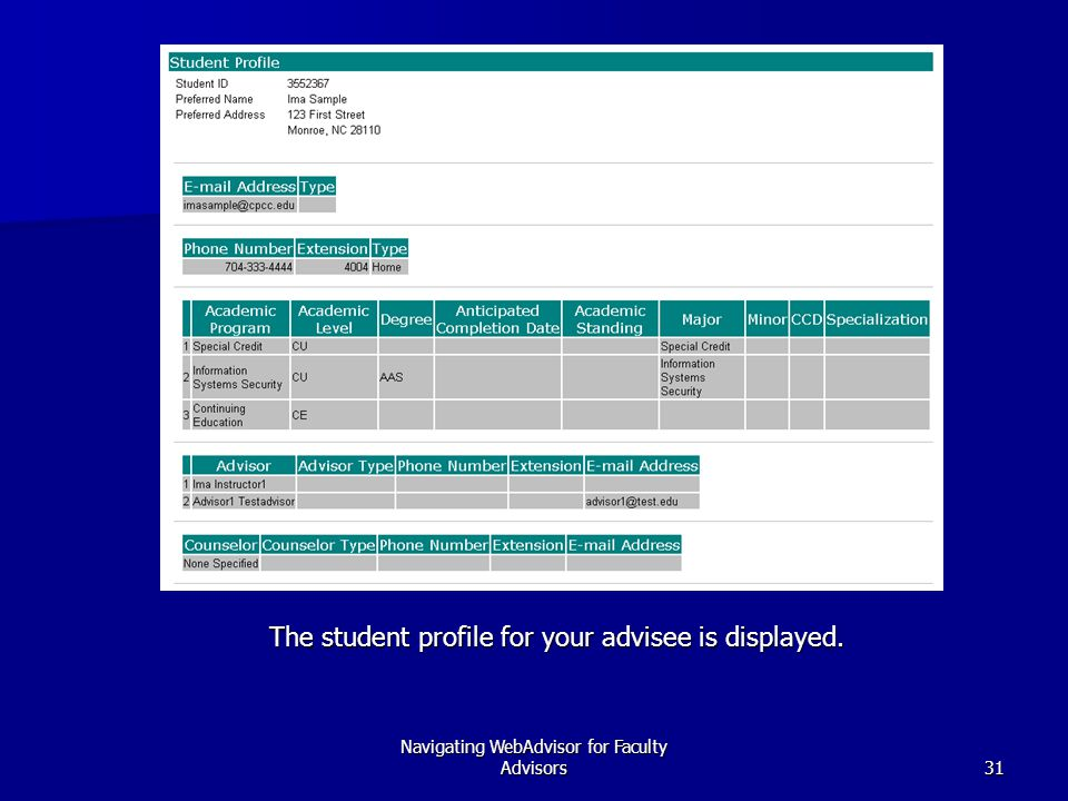 Navigating WebAdvisor for Faculty Advisors31 The student profile for your advisee is displayed.
