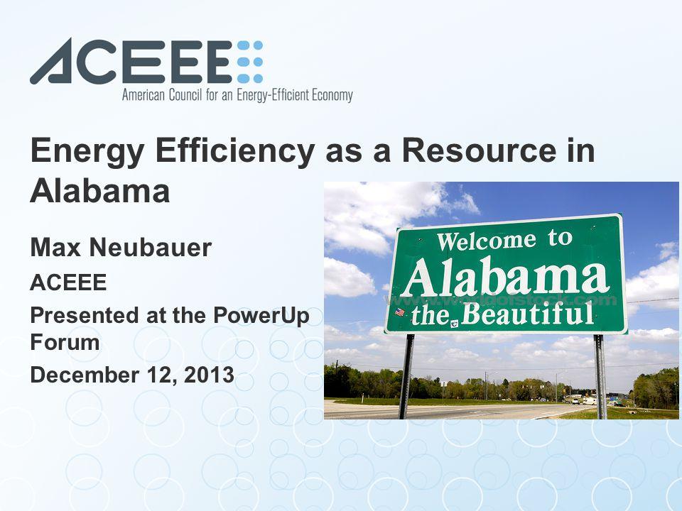 Energy Efficiency as a Resource in Alabama Max Neubauer