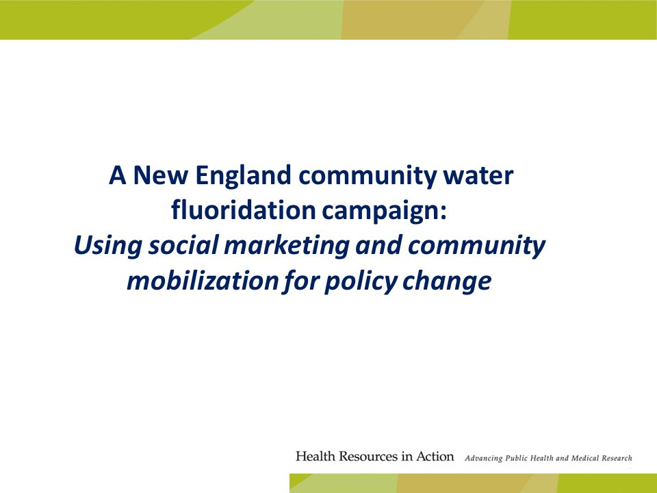 A New England community water fluoridation campaign: Using social marketing and community mobilization for policy change