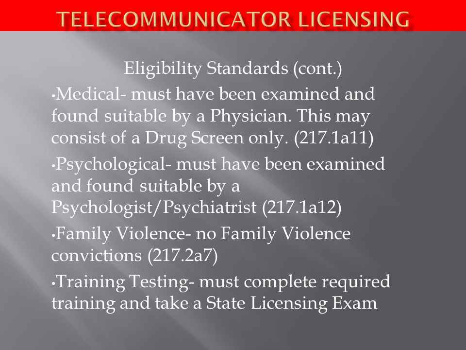 Eligibility Standards (cont.) Medical- must have been examined and found suitable by a Physician.