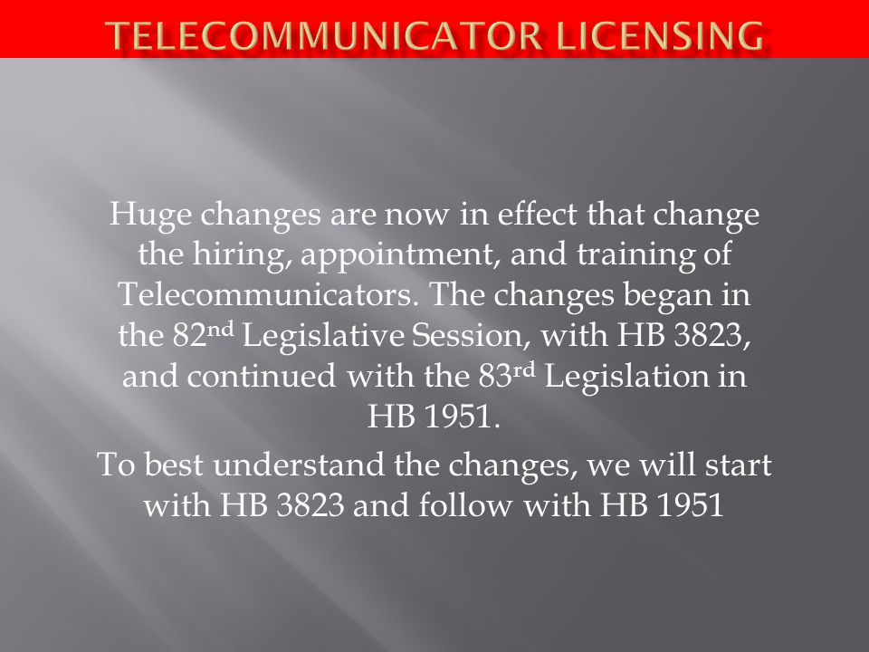 Huge changes are now in effect that change the hiring, appointment, and training of Telecommunicators.