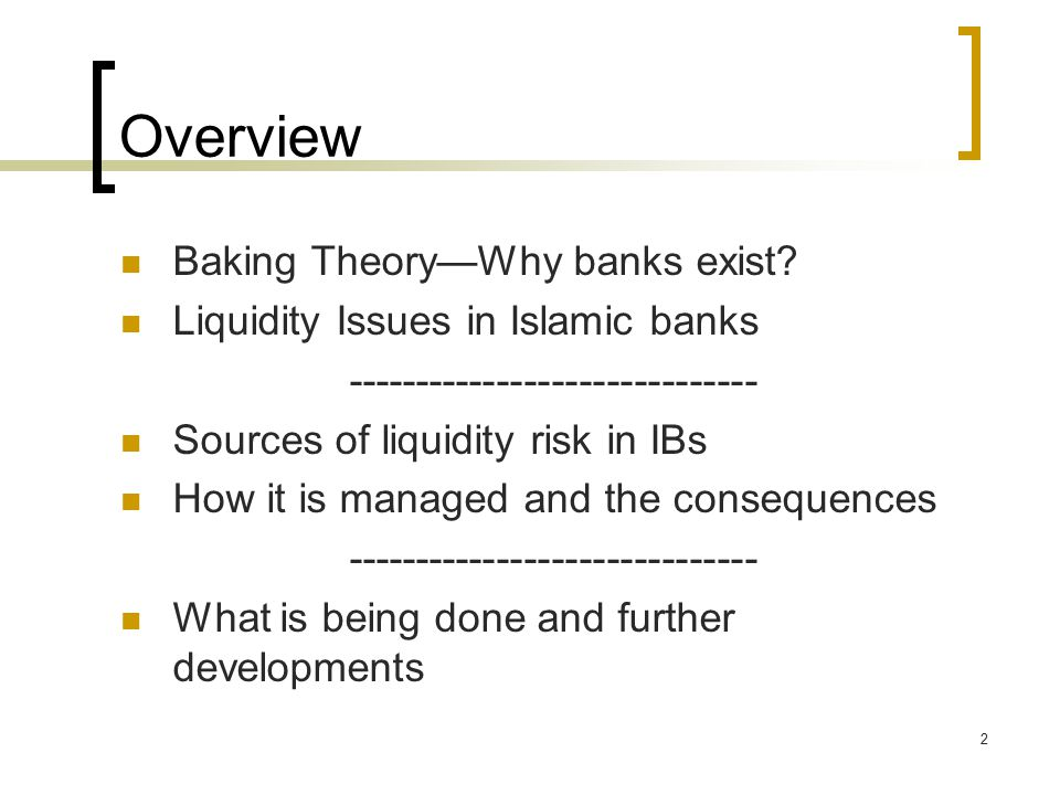 2 Overview Baking Theory—Why banks exist.