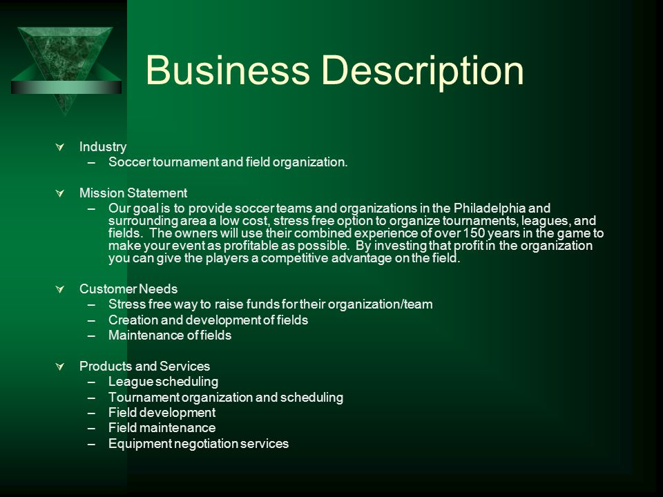 Business Description  Industry –Soccer tournament and field organization.