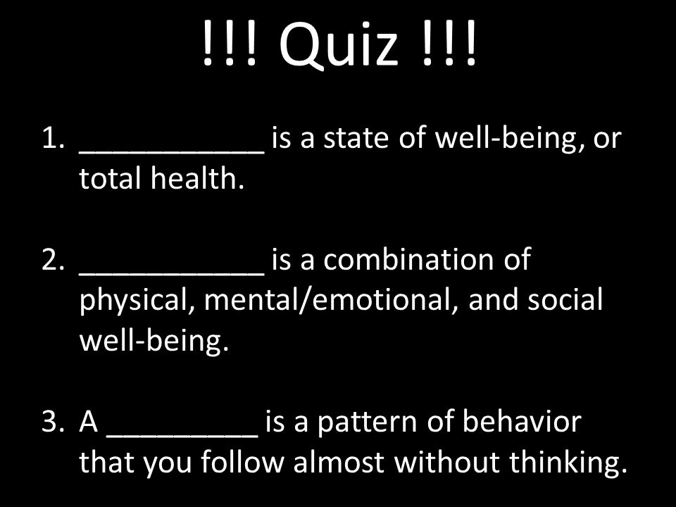 !!. Quiz !!. 1.___________ is a state of well-being, or total health.