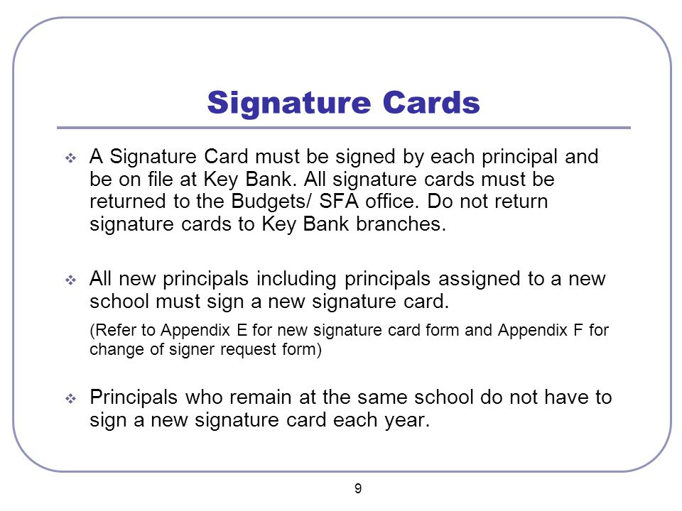 9  A Signature Card must be signed by each principal and be on file at Key Bank.