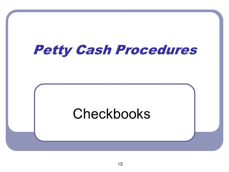 10 Petty Cash Procedures Checkbooks