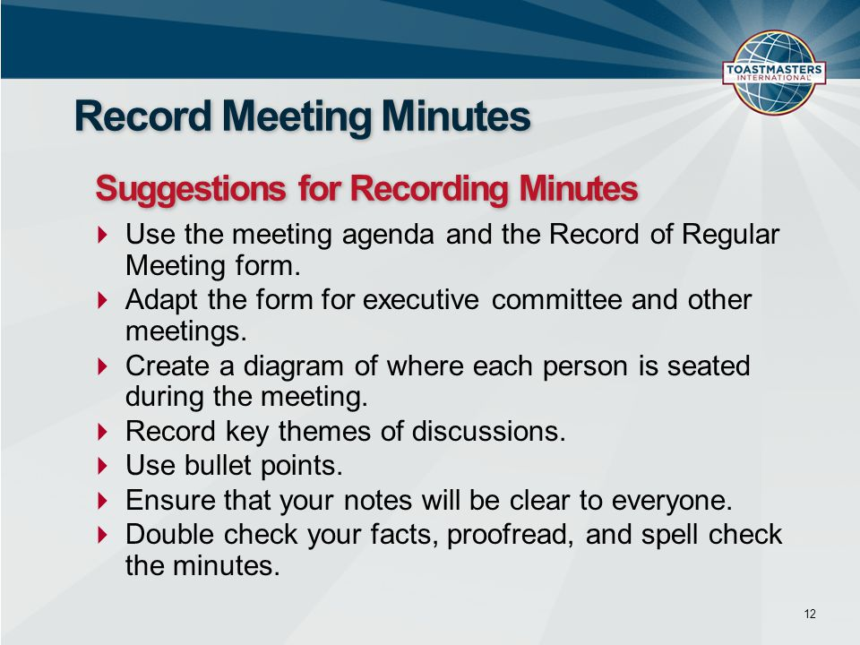  Use the meeting agenda and the Record of Regular Meeting form.