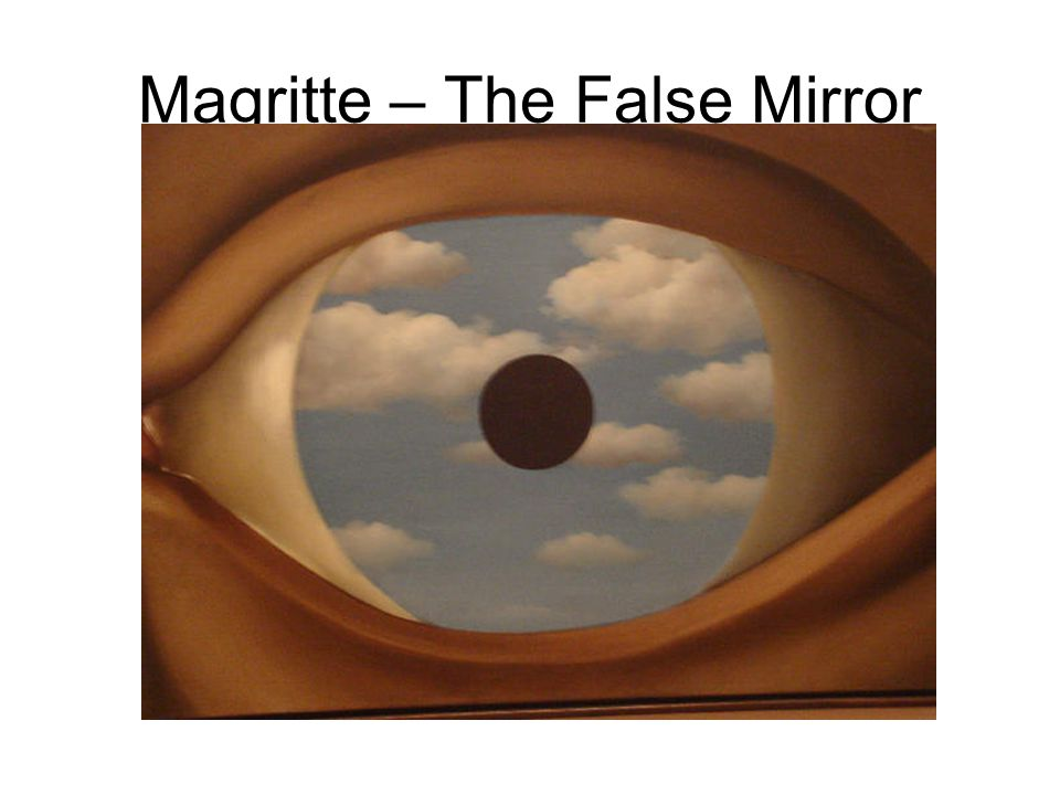 Magritte – The False Mirror