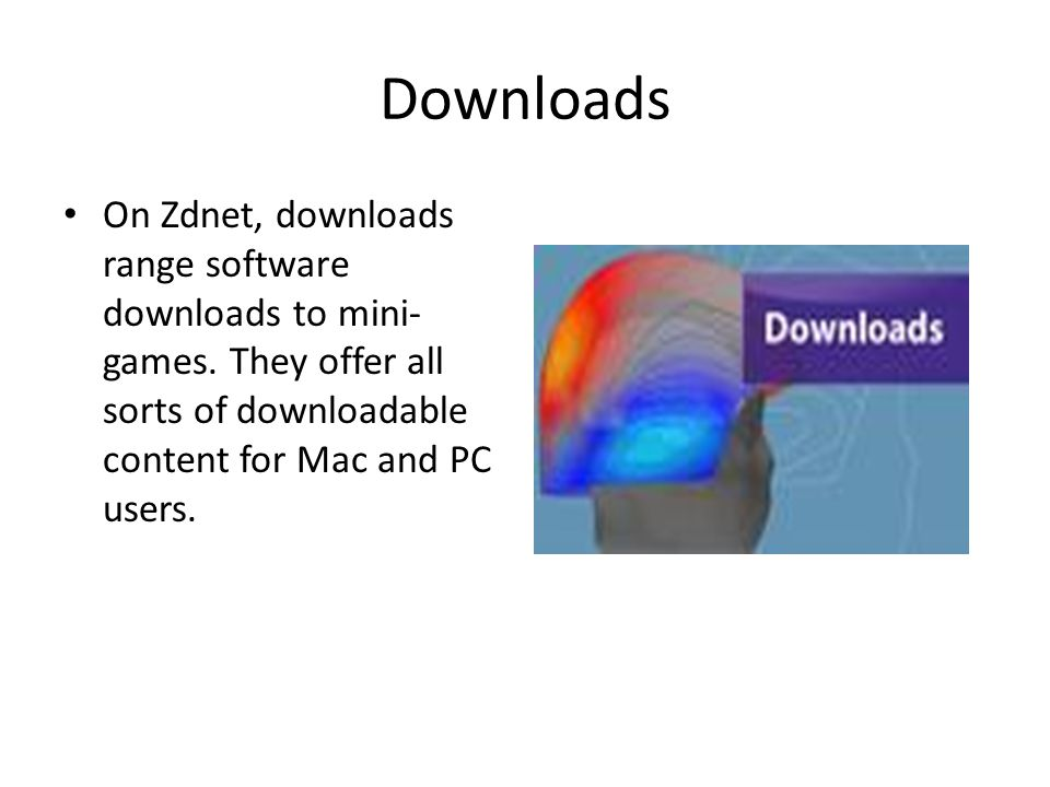 Downloads On Zdnet, downloads range software downloads to mini- games.