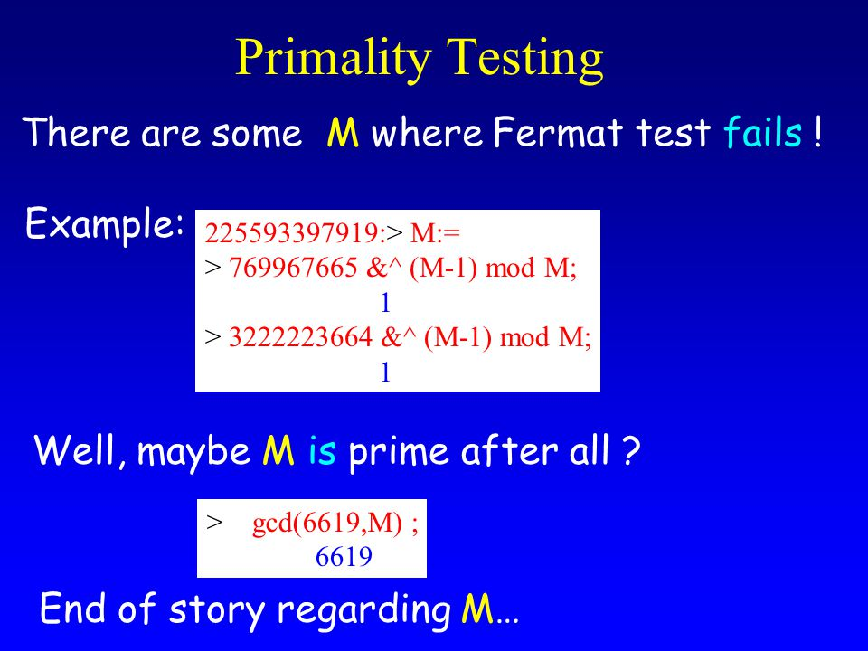Primality Testing There are some M where Fermat test fails .