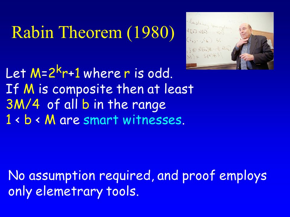 Rabin Theorem (1980) Let M=2 k r+1 where r is odd.