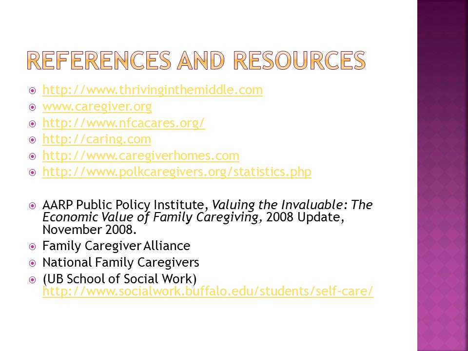                                AARP Public Policy Institute, Valuing the Invaluable: The Economic Value of Family Caregiving, 2008 Update, November 2008.