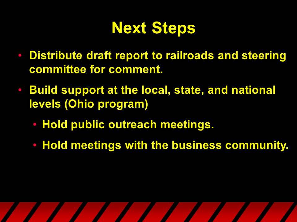 Next Steps Distribute draft report to railroads and steering committee for comment.