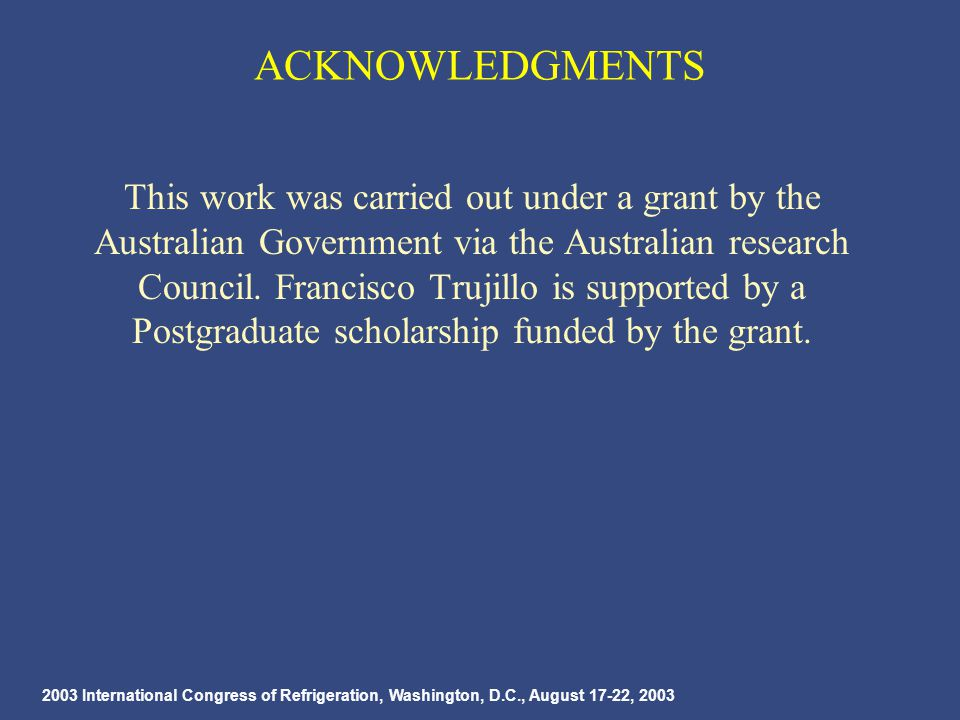 2003 International Congress of Refrigeration, Washington, D.C., August 17-22, 2003 ACKNOWLEDGMENTS This work was carried out under a grant by the Australian Government via the Australian research Council.