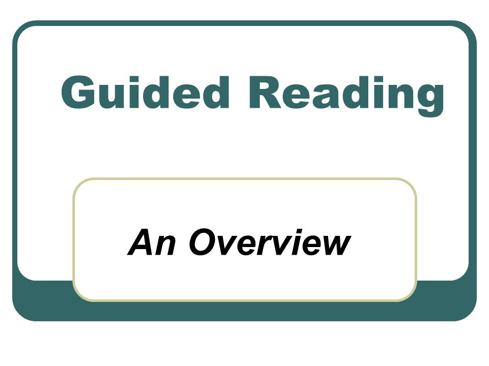 Guided Reading An Overview