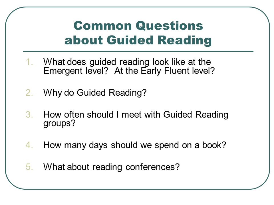 Common Questions about Guided Reading 1.What does guided reading look like at the Emergent level.