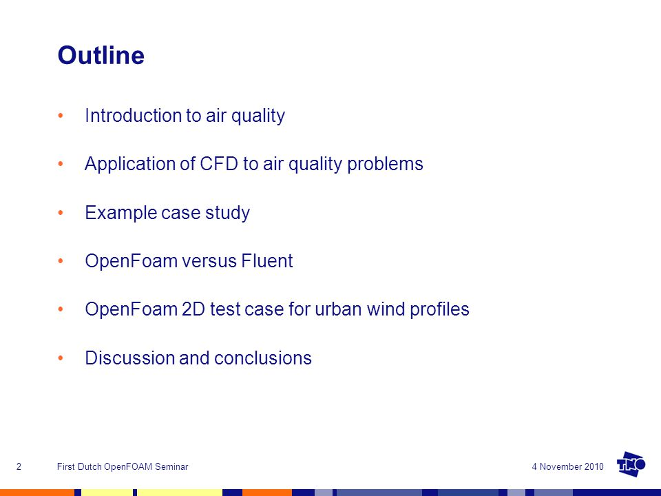 OpenFOAM for Air Quality Ernst Meijer and Ivo Kalkman First