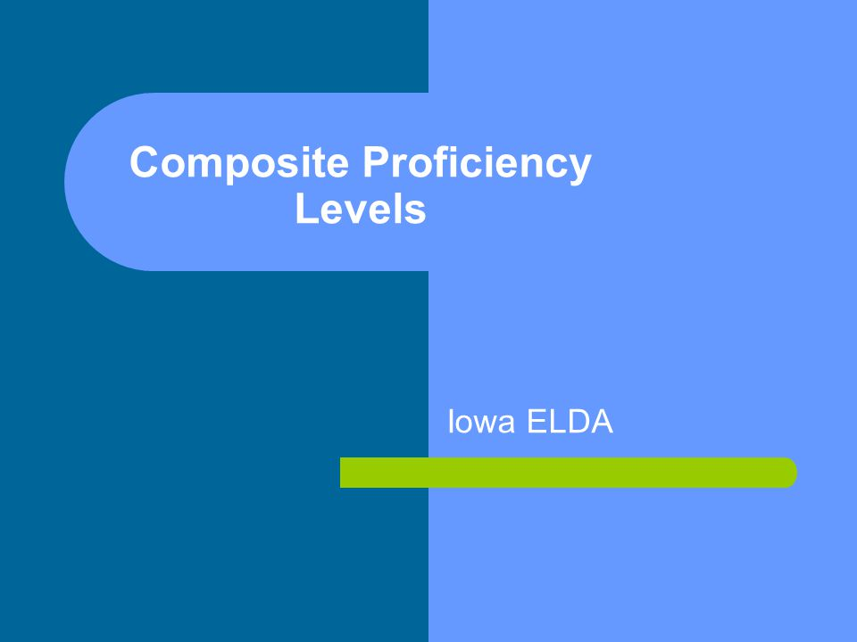 Composite Proficiency Levels Iowa ELDA