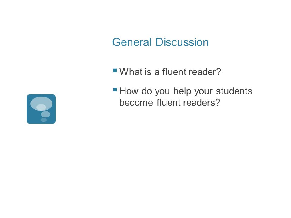 General Discussion  What is a fluent reader.