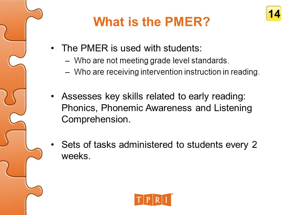 What is the PMER. The PMER is used with students: –Who are not meeting grade level standards.