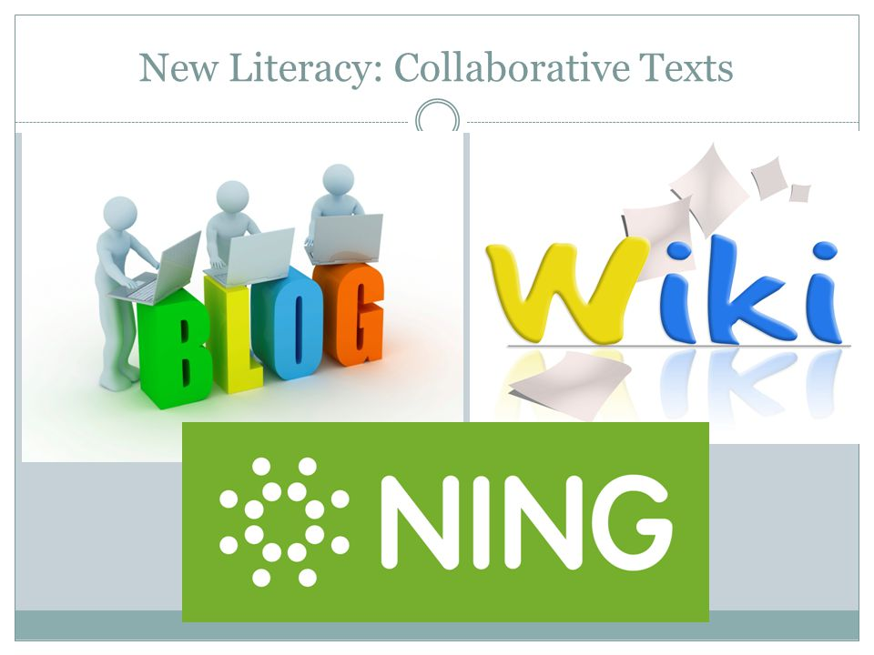 New Literacy: Collaborative Texts
