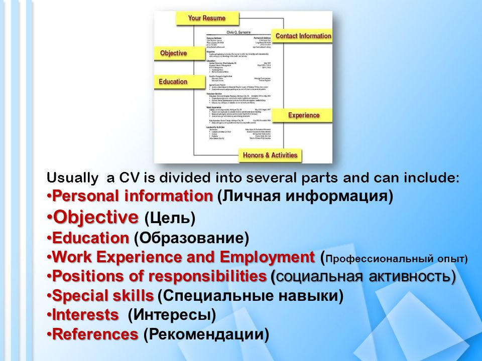 How to Write a CV. Usually a CV is divided into several parts and ...