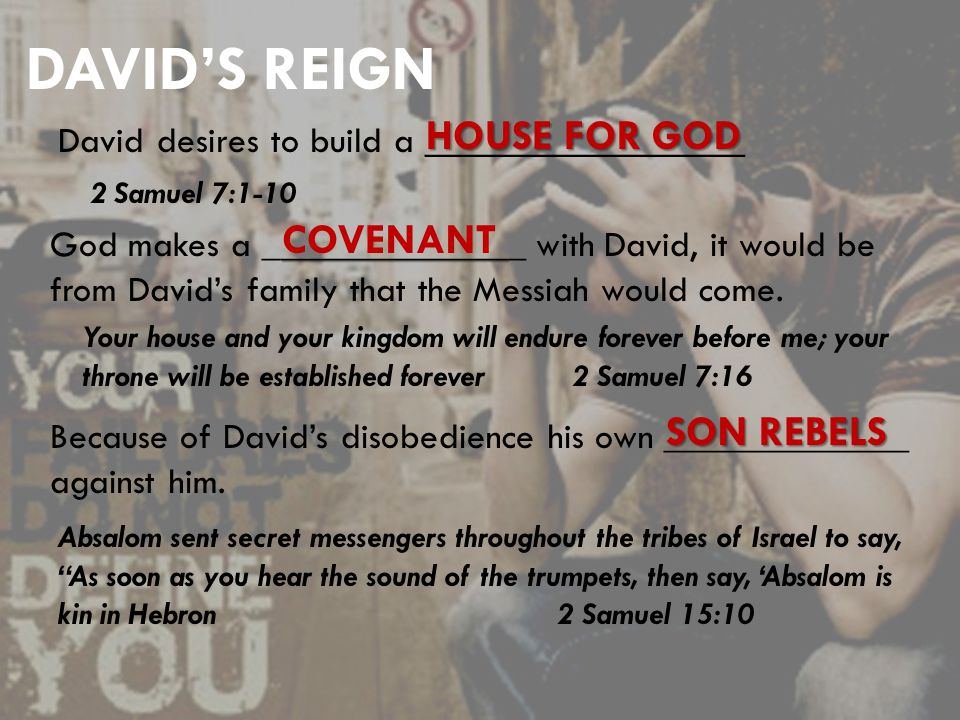 DAVID'S REIGN David desires to build a _________________ HOUSE FOR GOD 2 Samuel 7:1-10 ____________ God makes a ______________ with David, it would be from David's family that the Messiah would come.