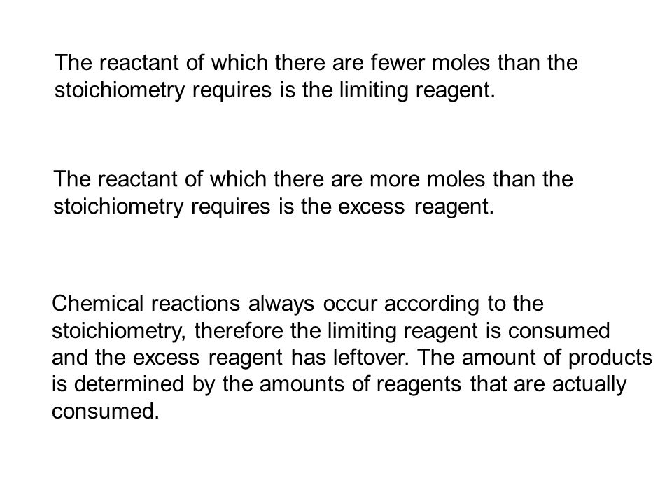 The reactant of which there are fewer moles than the stoichiometry requires is the limiting reagent.