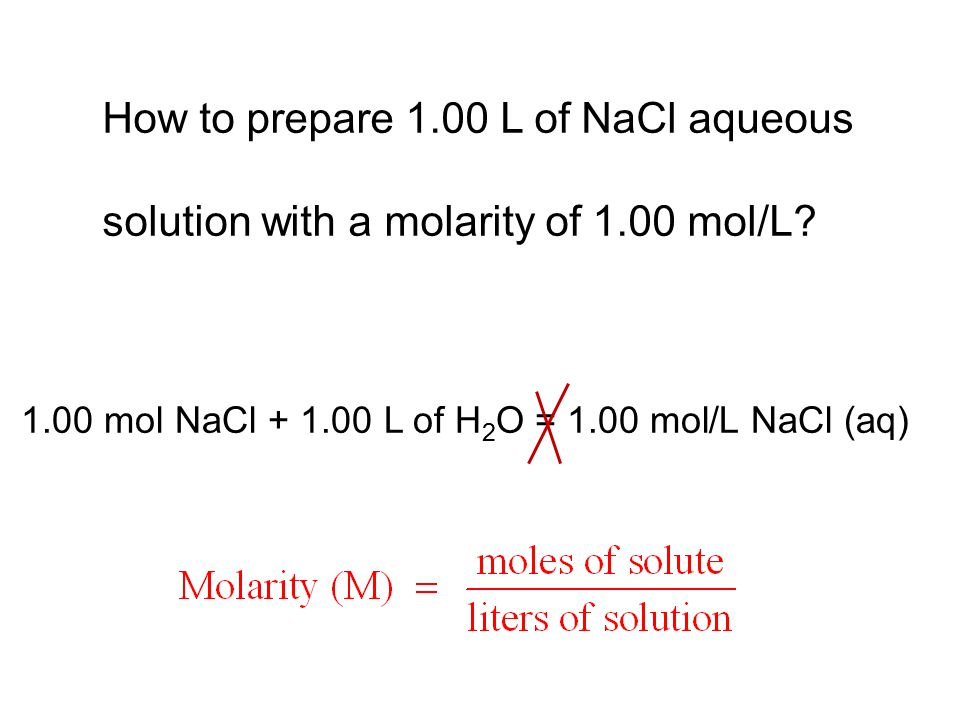 How to prepare 1.00 L of NaCl aqueous solution with a molarity of 1.00 mol/L.