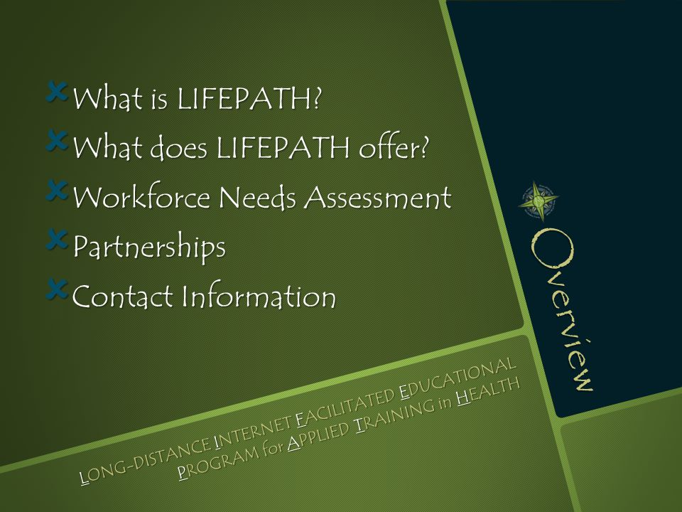 Overview  What is LIFEPATH.  What does LIFEPATH offer.
