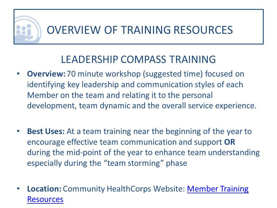 LEADERSHIP COMPASS TRAINING Overview: 70 minute workshop (suggested time) focused on identifying key leadership and communication styles of each Member on the team and relating it to the personal development, team dynamic and the overall service experience.