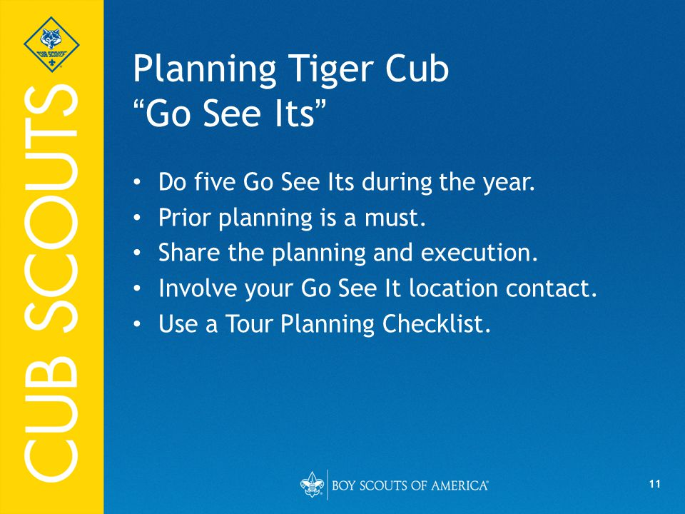 11 Planning Tiger Cub Go See Its Do five Go See Its during the year.
