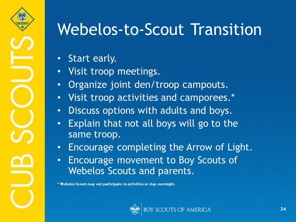 34 Webelos-to-Scout Transition Start early. Visit troop meetings.
