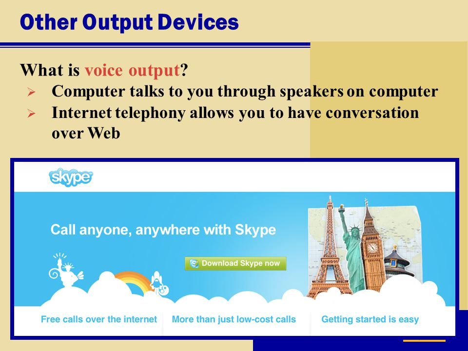 Other Output Devices What is voice output. p.
