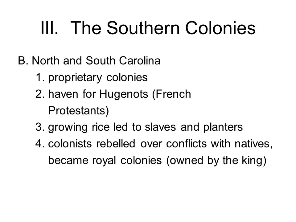 III. The Southern Colonies B. North and South Carolina 1.