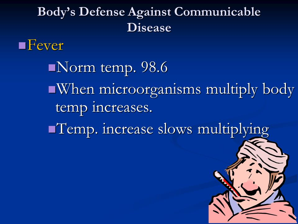 Body's Defense Against Communicable Disease Fever Fever Norm temp.