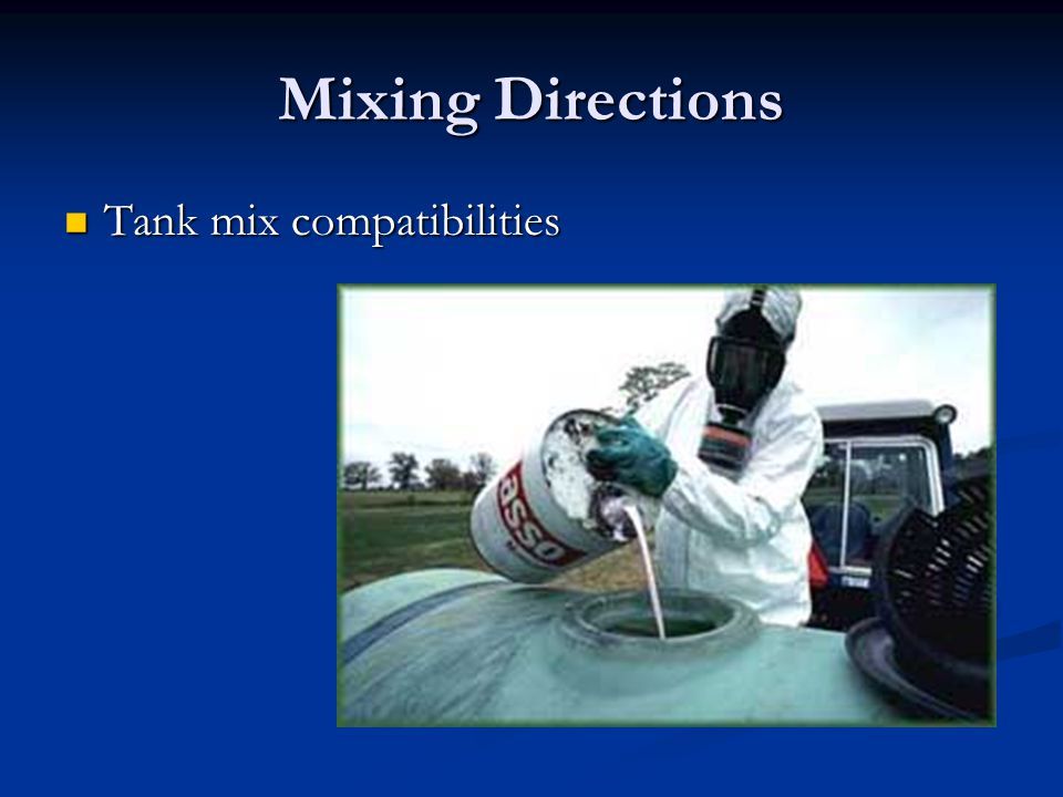 Mixing Directions Tank mix compatibilities Tank mix compatibilities