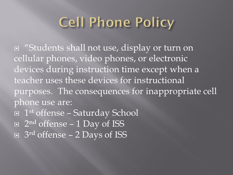  Students shall not use, display or turn on cellular phones, video phones, or electronic devices during instruction time except when a teacher uses these devices for instructional purposes.