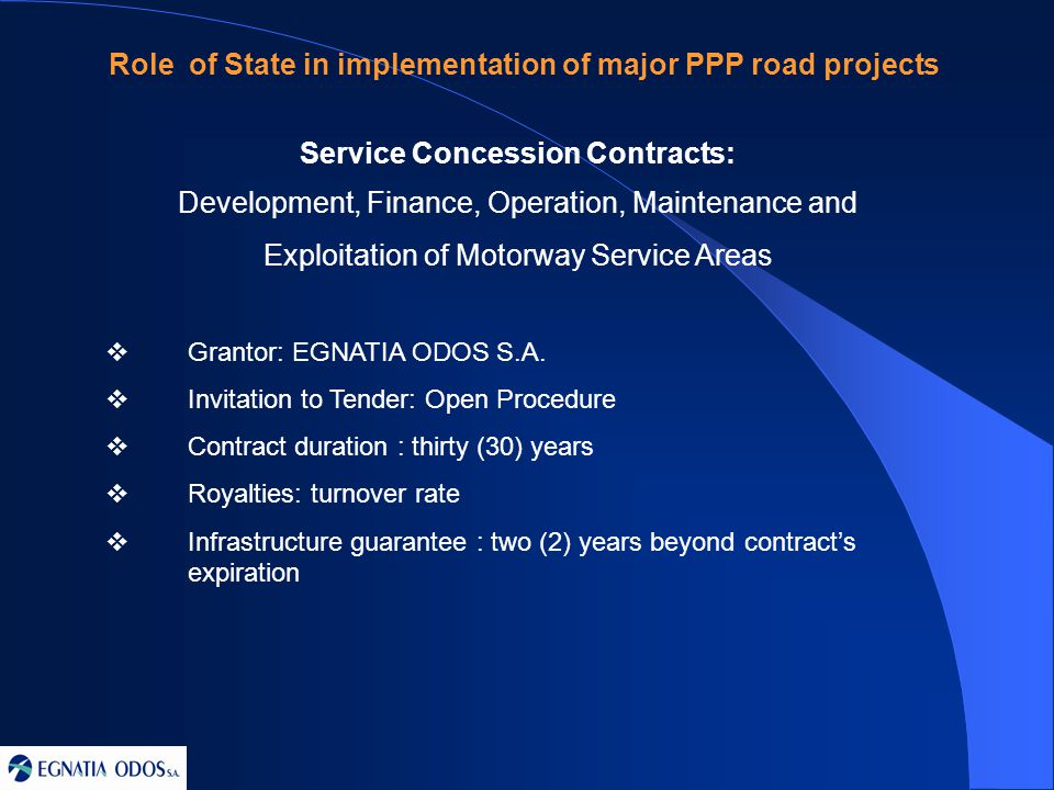 Service Concession Contracts: Development, Finance, Operation, Maintenance and Exploitation of Motorway Service Areas  Grantor: EGNATIA ODOS S.A.