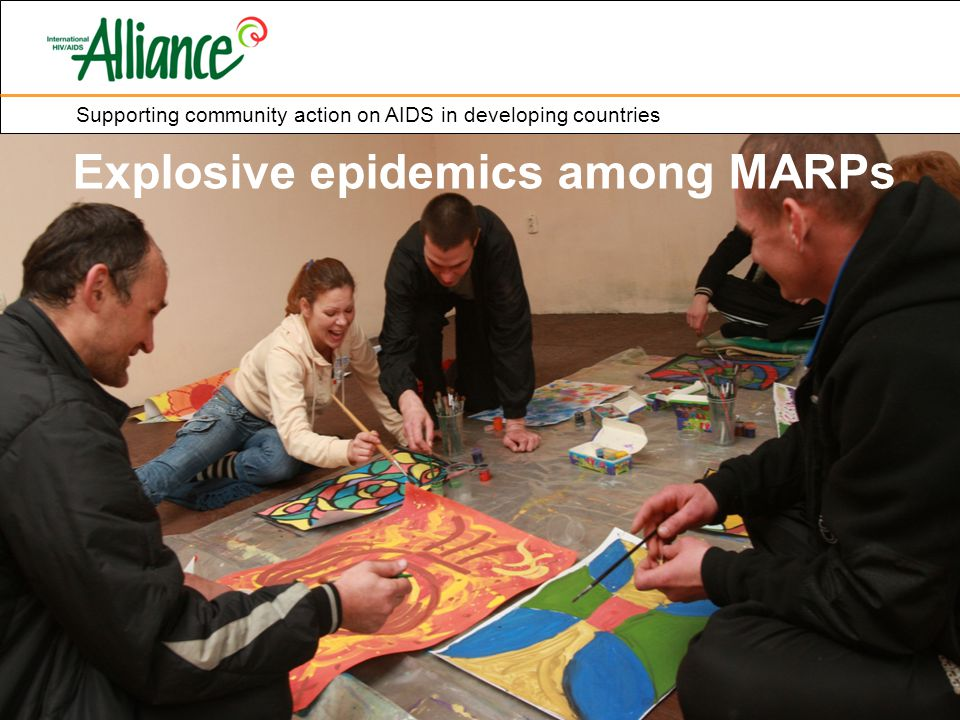 Supporting community action on AIDS in developing countries Explosive epidemics among MARPs