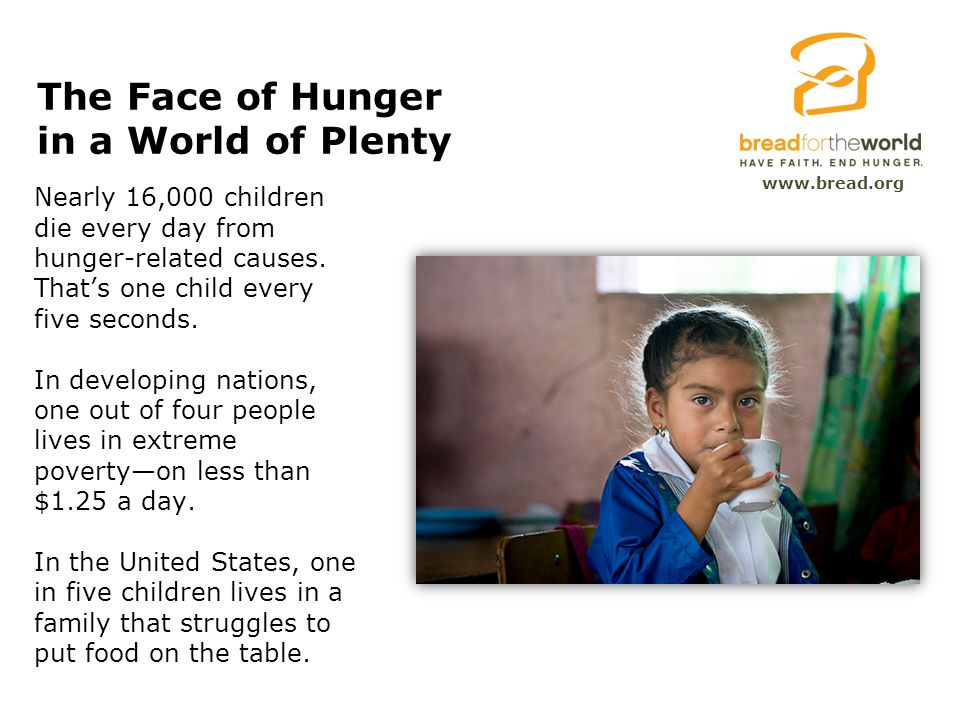 Nearly 16,000 children die every day from hunger-related causes.